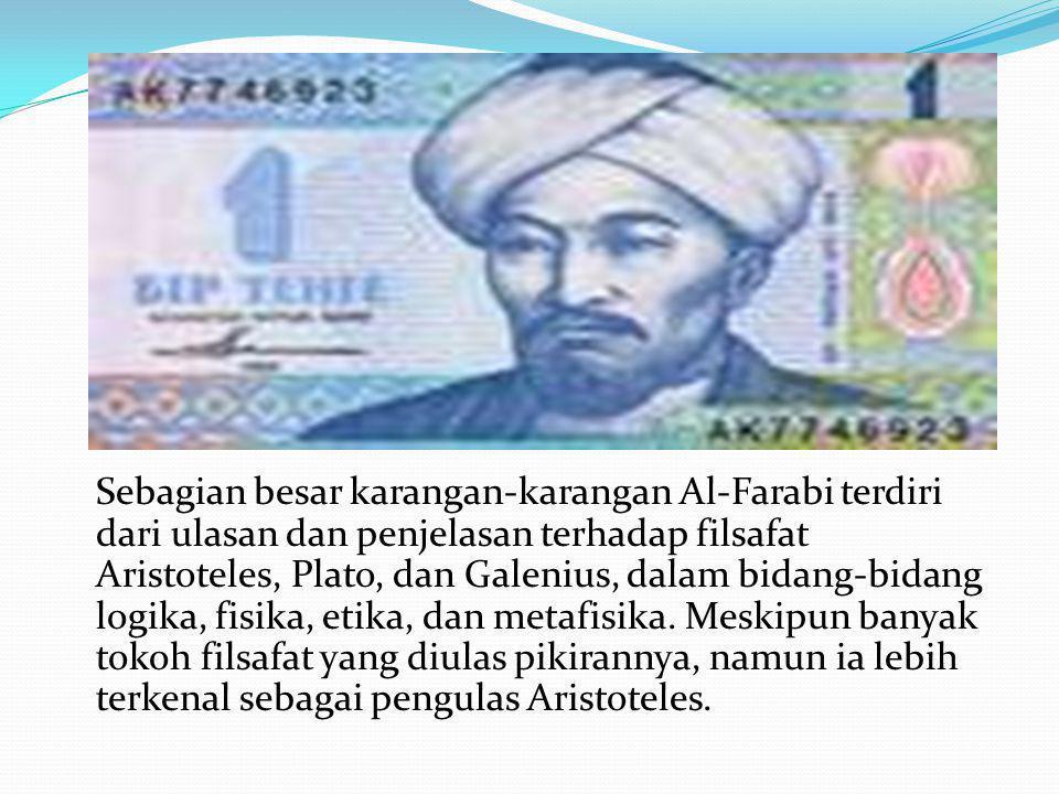 Sebagian besar karangan-karangan Al-Farabi terdiri dari ulasan dan penjelasan terhadap filsafat Aristoteles, Plato, dan Galenius, dalam bidang-bidang