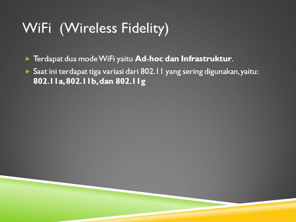  Terdapat dua mode WiFi yaitu Ad-hoc dan Infrastruktur.  Saat ini terdapat tiga variasi dari 802.11 yang sering digunakan, yaitu: 802.11a, 802.11b,
