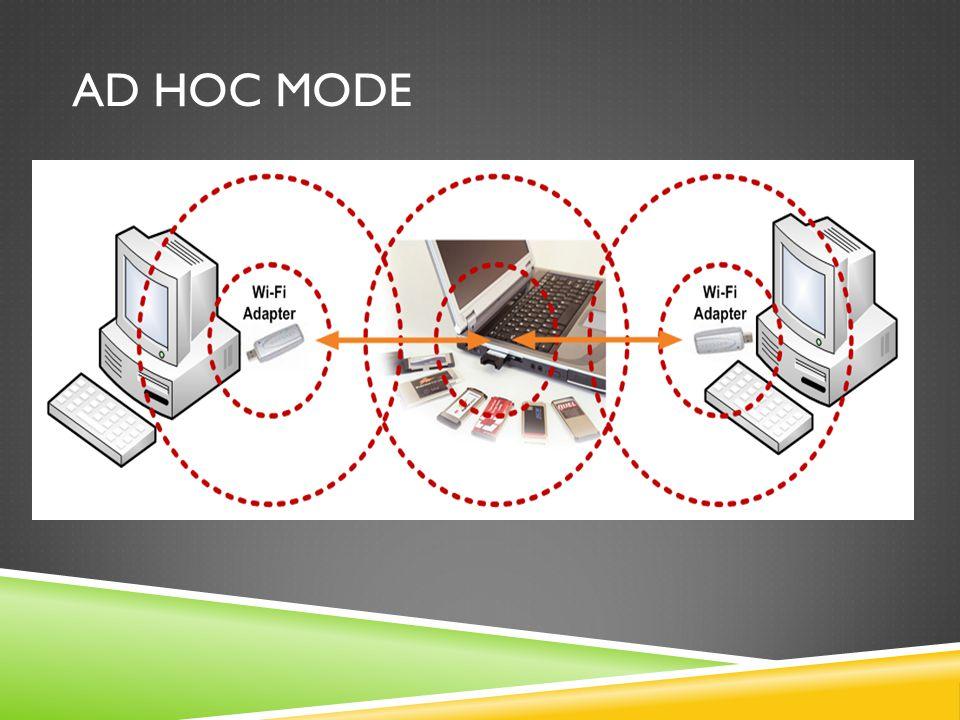 INFRASTRUKTUR MODE  Mode Infrastruktur ini mirip dengan topologi star pada jaringan wired line.