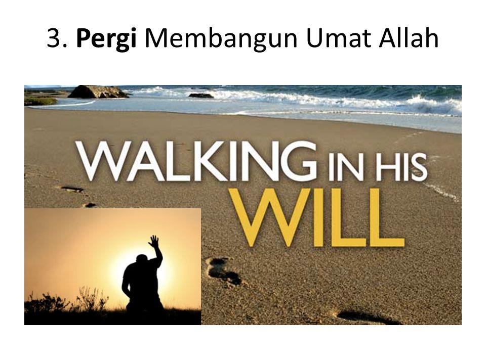 3. Pergi Membangun Umat Allah