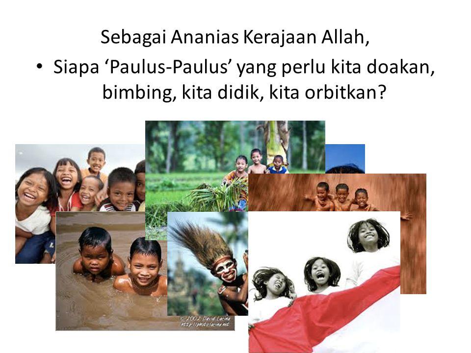 Sebagai Ananias Kerajaan Allah, Siapa 'Paulus-Paulus' yang perlu kita doakan, bimbing, kita didik, kita orbitkan