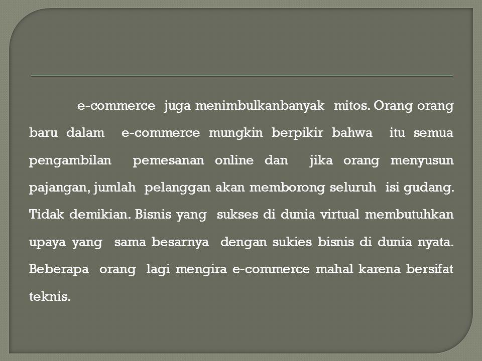 e-commerce juga menimbulkanbanyak mitos.