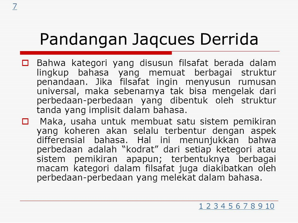 Pandangan Jaqcues Derrida  Bahwa kategori yang disusun filsafat berada dalam lingkup bahasa yang memuat berbagai struktur penandaan.