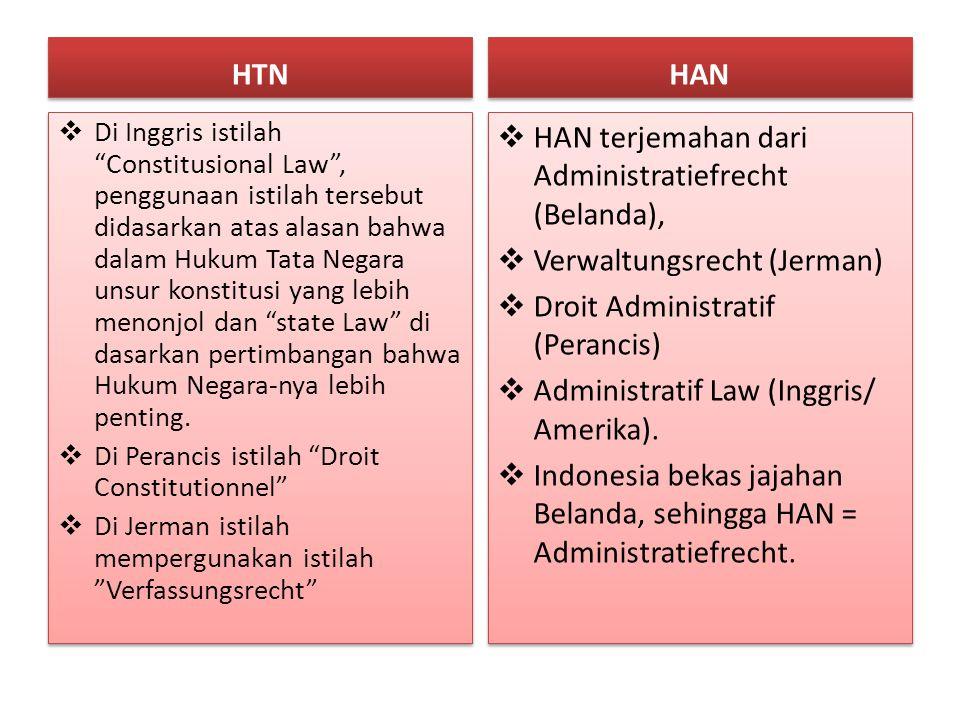 """HTN  Di Inggris istilah """"Constitusional Law"""", penggunaan istilah tersebut didasarkan atas alasan bahwa dalam Hukum Tata Negara unsur konstitusi yang"""