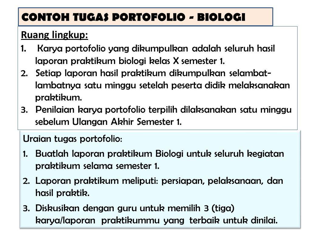CONTOH TUGAS PORTOFOLIO - BIOLOGI Ruang lingkup: 1. Karya portofolio yang dikumpulkan adalah seluruh hasil laporan praktikum biologi kelas X semester