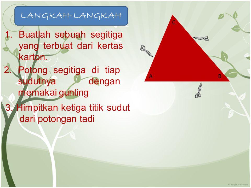 1.Buatlah sebuah segitiga yang terbuat dari kertas karton.