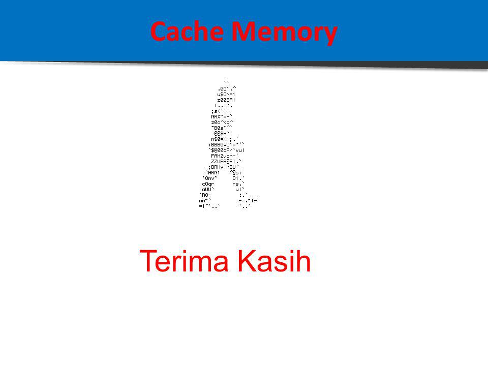 Cache Memory Hasil : Set Associative Mapping