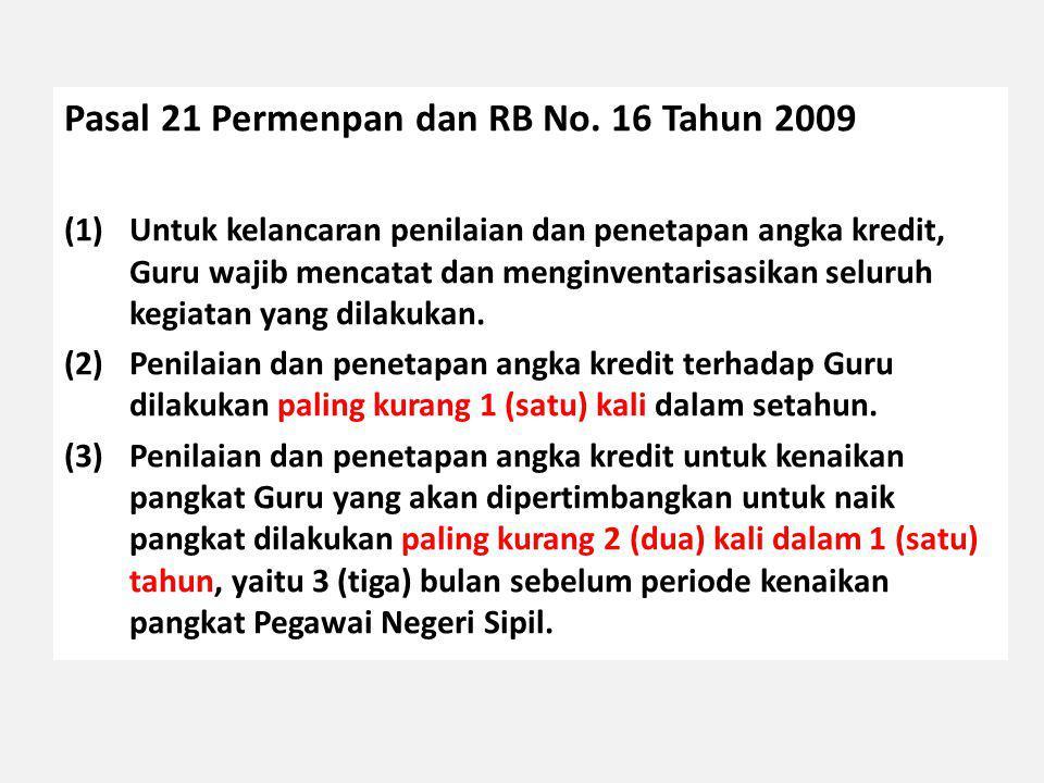 Pasal 1 angka 7 Permenpan dan RB No 16/2009 Angka Kredit adalah: satuan nilai dari tiap butir kegiatan dan/atau akumulasi nilai butir-butir kegiatan yang harus dicapai oleh guru dalam rangka pembinaan karier kepangkatan dan jabatannya .