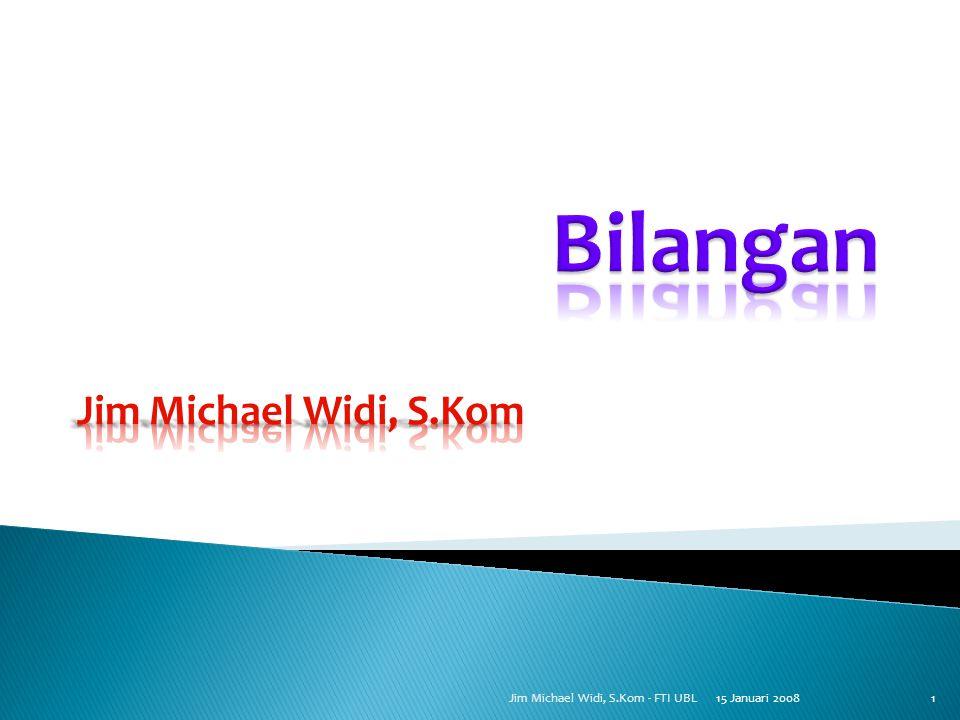 15 Januari 20081 Jim Michael Widi, S.Kom - FTI UBL