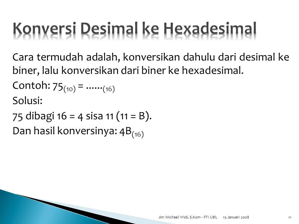 Cara termudah adalah, konversikan dahulu dari desimal ke biner, lalu konversikan dari biner ke hexadesimal.