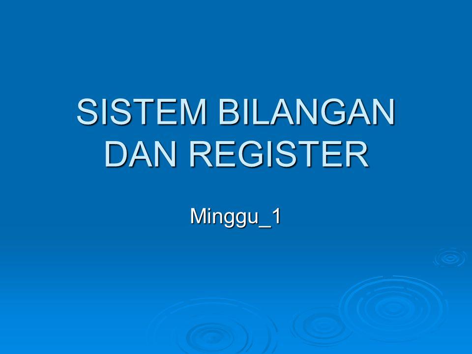 SISTEM BILANGAN DAN REGISTER Minggu_1