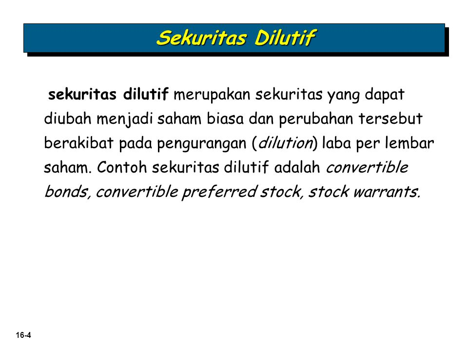 16-15 Penyelesaian Obligasi Konversi Obligasi Konversi LO 1 Describe the accounting for the issuance, conversion, and retirement of convertible securities.
