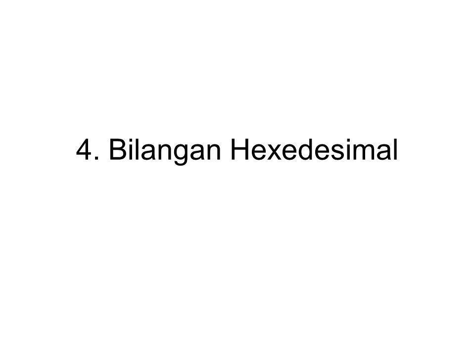 4. Bilangan Hexedesimal