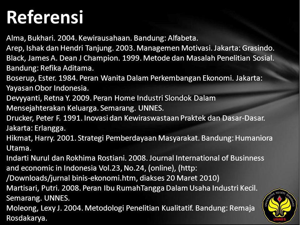 Referensi Alma, Bukhari. 2004. Kewirausahaan. Bandung: Alfabeta.
