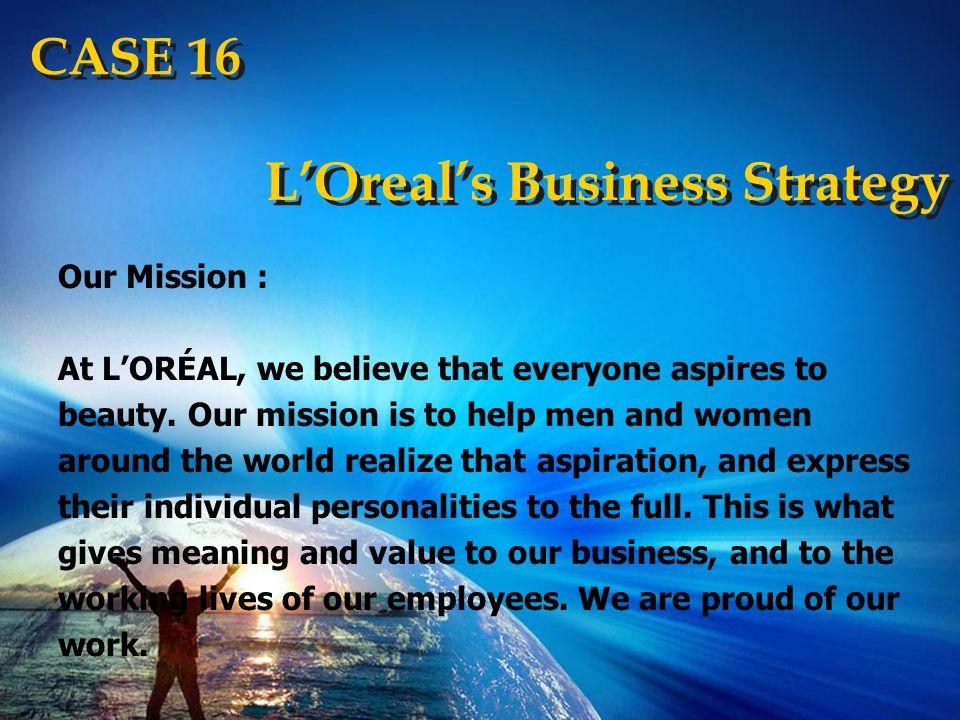 Overview Didirikan Tahun 1909, L'oreal dari perusahaan Perancis yang didirikan oleh Eugene Schueller, dan menjelma menjadi pemimpin pasar bagi industri kosmetik di dunia pada tahun 2003.