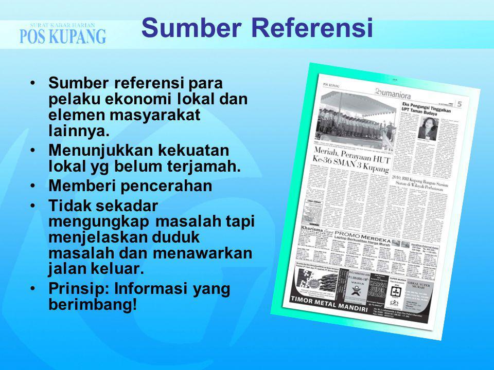 Sumber Referensi Sumber referensi para pelaku ekonomi lokal dan elemen masyarakat lainnya.