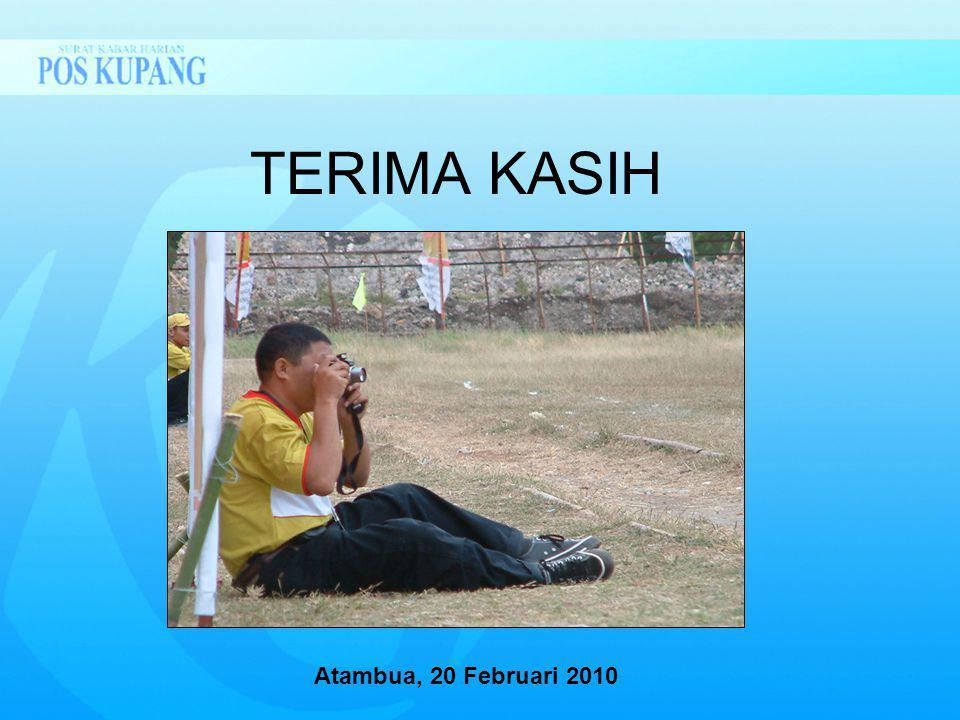 TERIMA KASIH Atambua, 20 Februari 2010