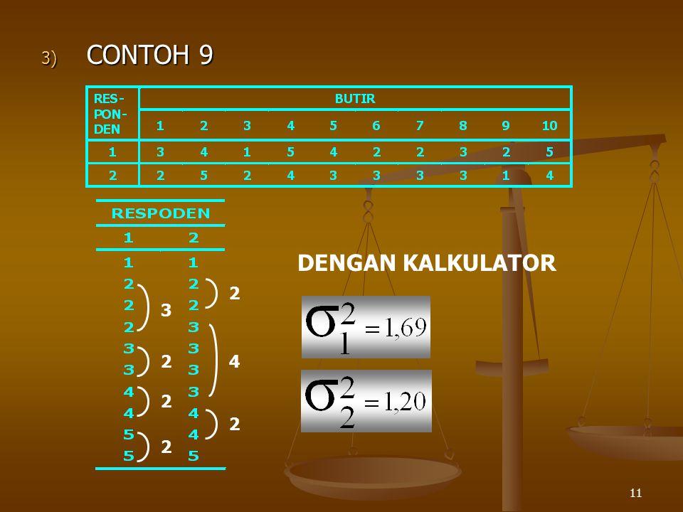 11 3) CONTOH 9 DENGAN KALKULATOR 3 2 2 2 2 4 2
