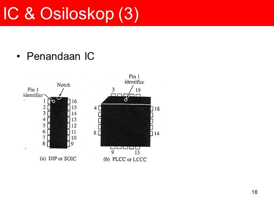 16 IC & Osiloskop (3) Penandaan IC
