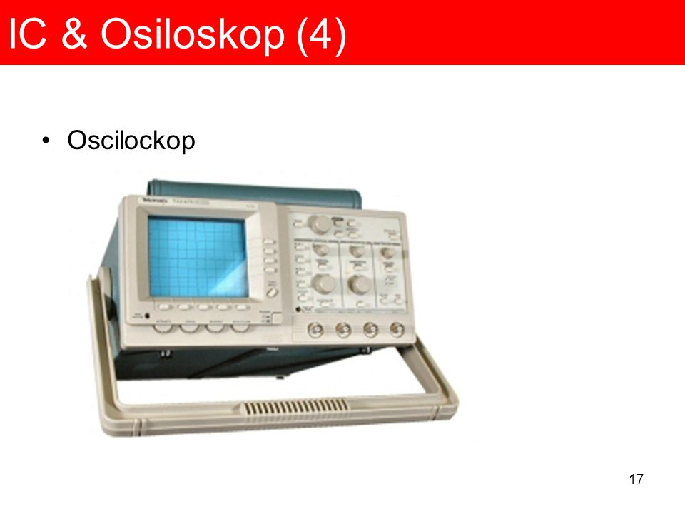 17 IC & Osiloskop (4) Oscilockop