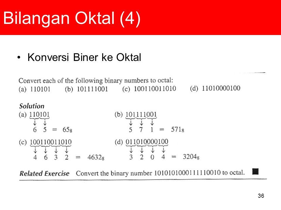 36 Bilangan Oktal (4) Konversi Biner ke Oktal
