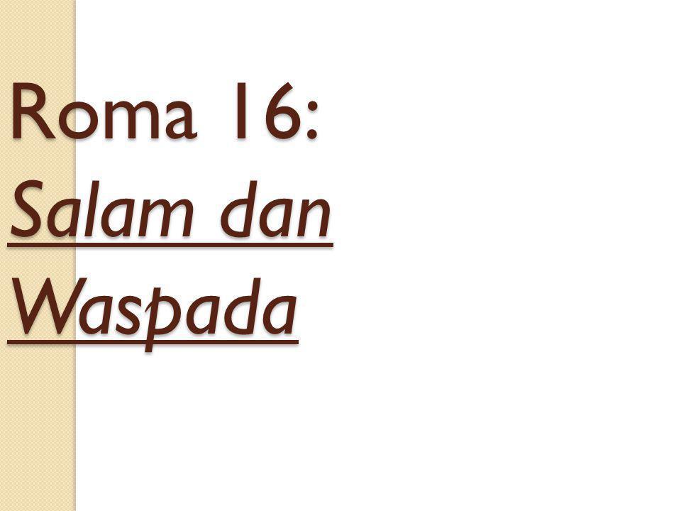 Roma 16: Salam dan Waspada