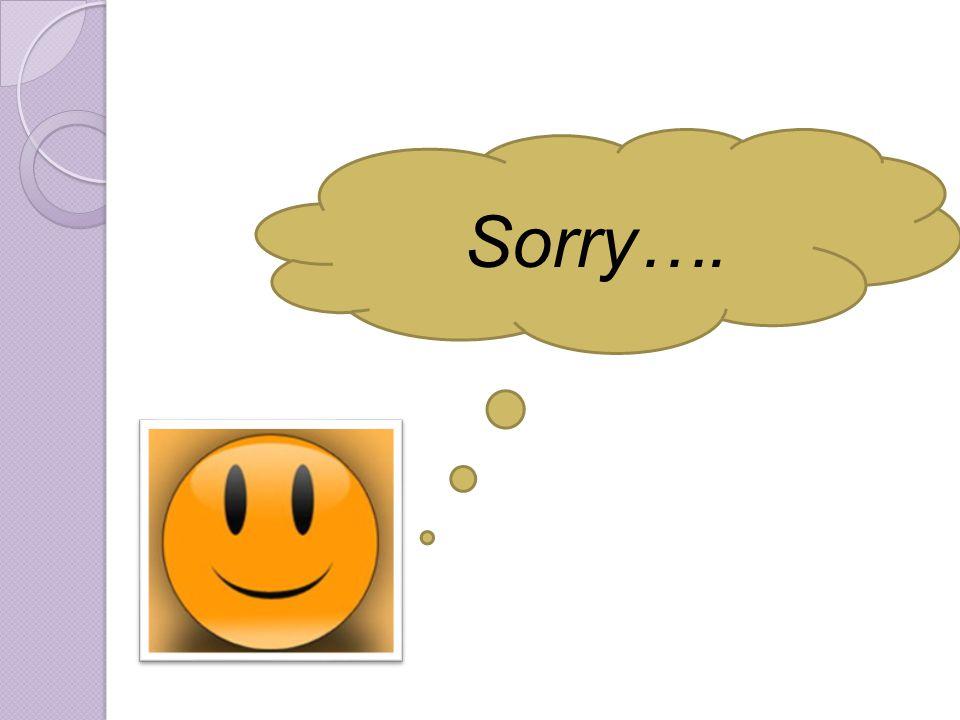 Sorry….