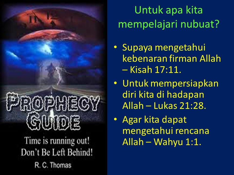 Untuk apa kita mempelajari nubuat? Supaya mengetahui kebenaran firman Allah – Kisah 17:11. Untuk mempersiapkan diri kita di hadapan Allah – Lukas 21:2