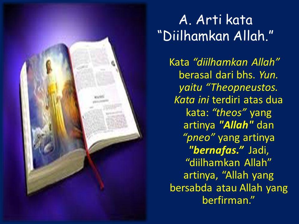 A.Arti kata Diilhamkan Allah. Kata diilhamkan Allah berasal dari bhs.