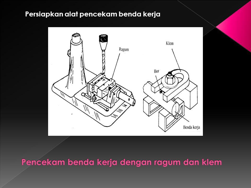 Pemasangan/pelepasan mata bor pada mesin bor