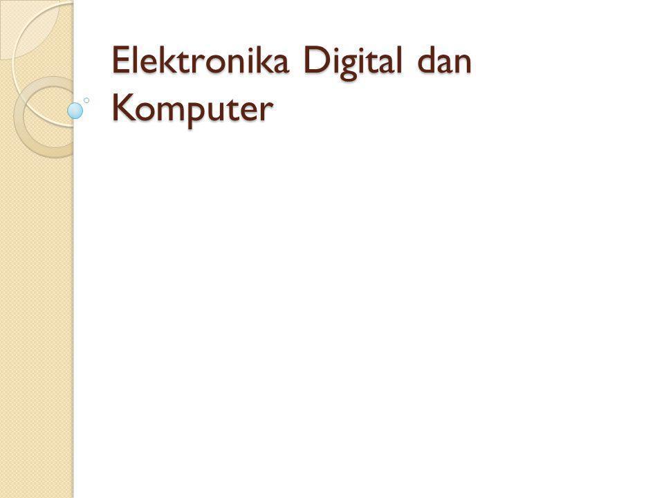 Elektronika Digital dan Komputer