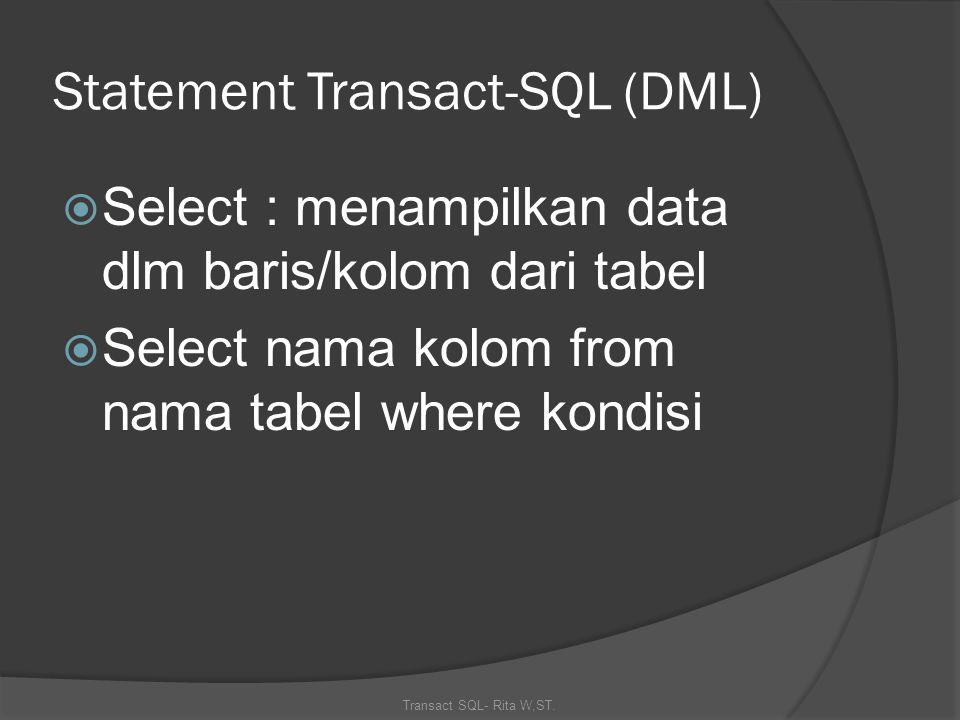 Transact SQL- Rita W,ST. Comment  --  /*....... */