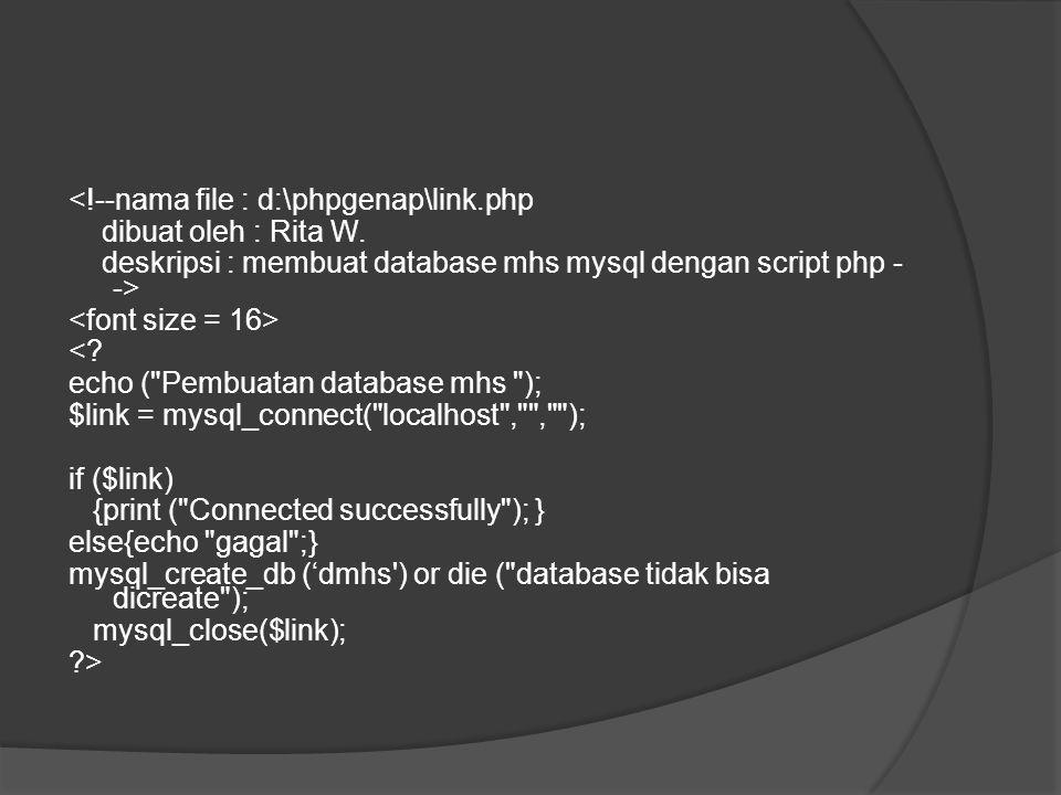Fungsi PHP untuk MYSQL  mysql_connect → menghubungkan php dengan mysql  mysql_create_db → membuat database  mysql_close → menutup koneksi  mysql_q