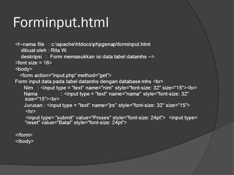Lanjutan tampilmhs.php (versi tabel) <. while ($row = mysql_fetch_row($query)) { > <.