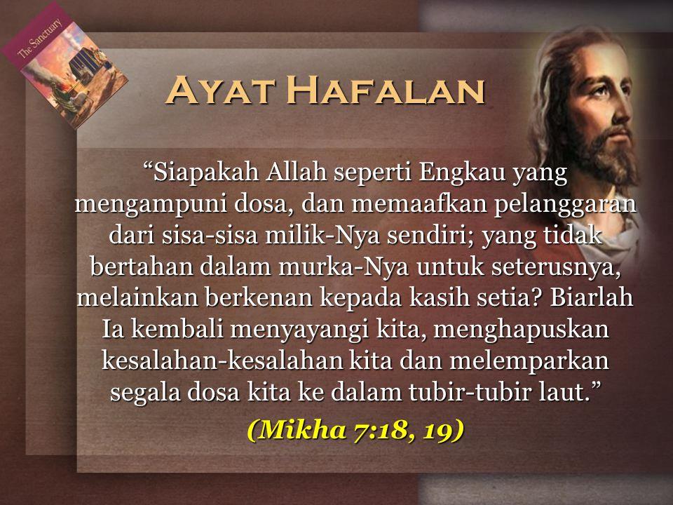 """""""Siapakah Allah seperti Engkau yang mengampuni dosa, dan memaafkan pelanggaran dari sisa-sisa milik-Nya sendiri; yang tidak bertahan dalam murka-Nya u"""