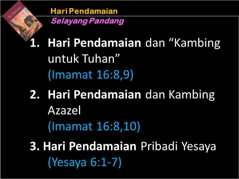 "b Understand the purposes of marriage Hari Pendamaian Selayang Pandang Hari Pendamaian Selayang Pandang 1. Hari Pendamaian dan ""Kambing untuk Tuhan"" ("