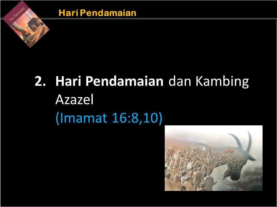 b Understand the purposes of marriage Hari Pendamaian 2. Hari Pendamaian dan Kambing Azazel (Imamat 16:8,10)