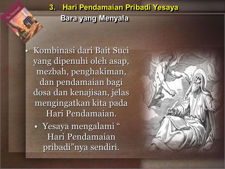 Kombinasi dari Bait Suci yang dipenuhi oleh asap, mezbah, penghakiman, dan pendamaian bagi dosa dan kenajisan, jelas mengingatkan kita pada Hari Penda