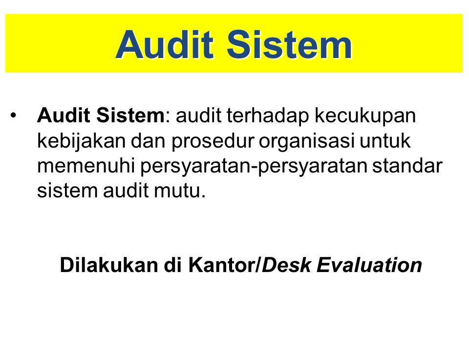 Audit Sistem AuditAudit Sistem: Sistem: audit terhadap kecukupan kebijakan dan prosedur organisasi untuk memenuhi persyaratan-persyaratan standar sist