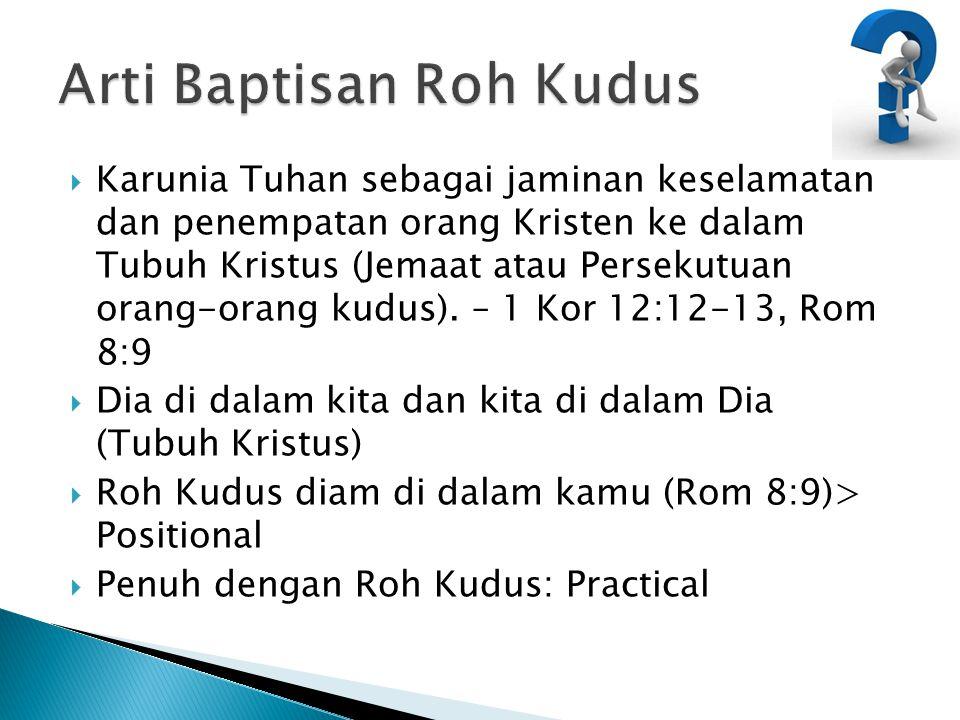  Percaya: Mark 16:16  Pemuridan: Mat 28:19  Pertobatan: Kis 2:38  Pembaptisan dengan air: 1 Pet 3:21  Penempatan ke dalam Jemaat (Persekutuan dengan orang-orang kudus): 1 Kor 12:12-13