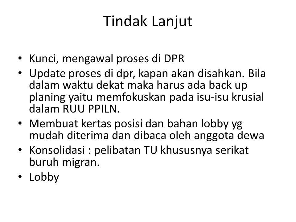 Tindak Lanjut Kunci, mengawal proses di DPR Update proses di dpr, kapan akan disahkan.