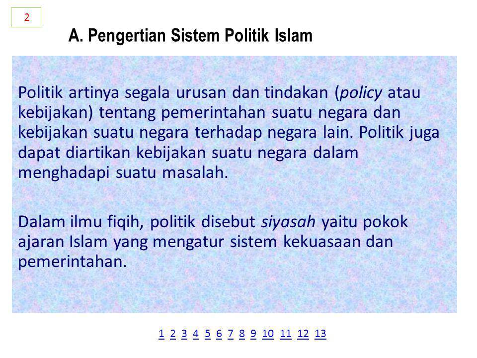 Politik artinya segala urusan dan tindakan (policy atau kebijakan) tentang pemerintahan suatu negara dan kebijakan suatu negara terhadap negara lain.
