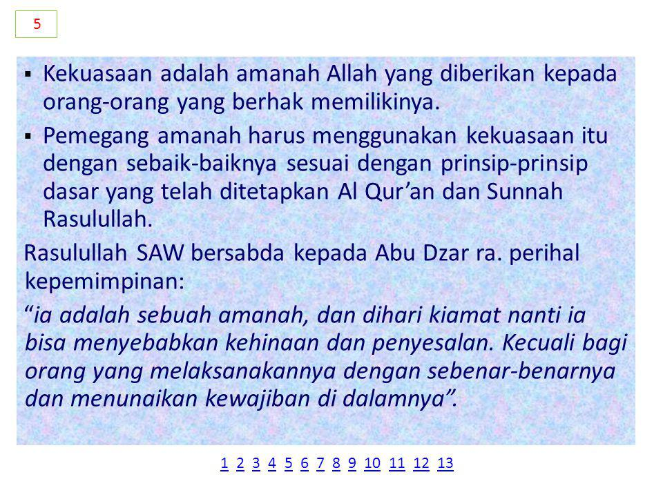  Kekuasaan tertinggi adalah Allah SWT.  Ekspresi kekuasaan Allah tertuang dalam al Qur'an dan Hadist.  Penguasa tidaklah memiliki kekuasaan yang mu