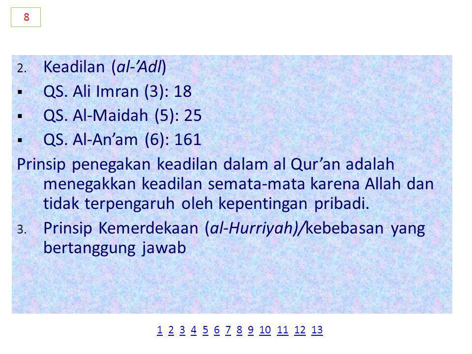 2.Keadilan (al-'Adl)  QS. Ali Imran (3): 18  QS.