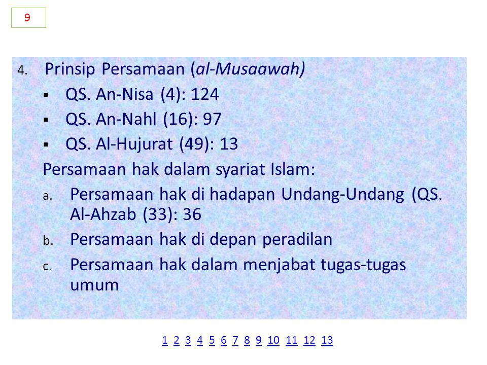 4.Prinsip Persamaan (al-Musaawah)  QS. An-Nisa (4): 124  QS.