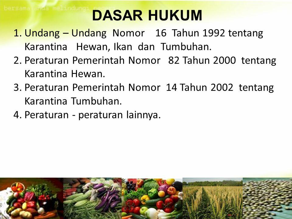 1.Undang – Undang Nomor 16 Tahun 1992 tentang Karantina Hewan, Ikan dan Tumbuhan.