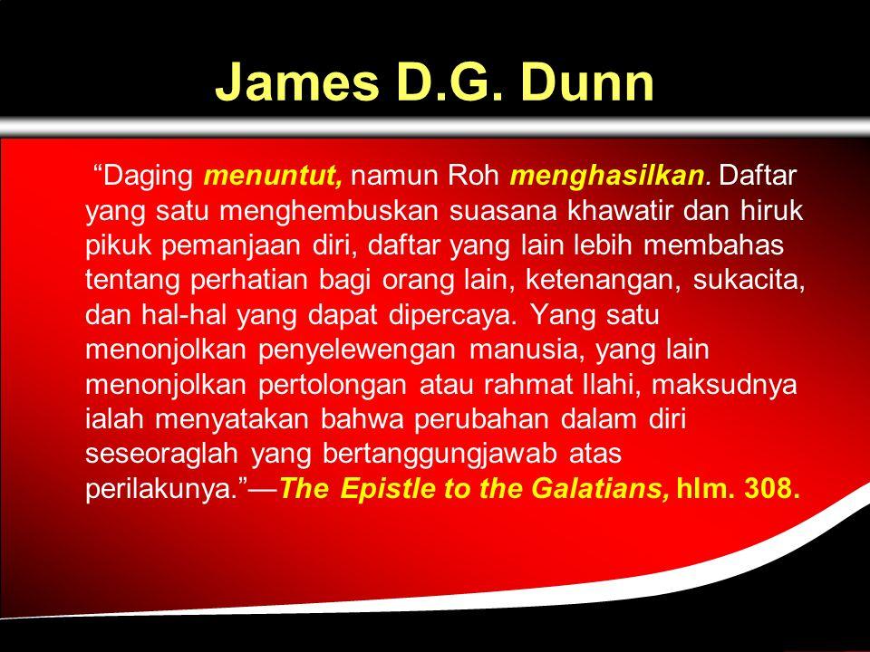 James D.G.Dunn Daging menuntut, namun Roh menghasilkan.