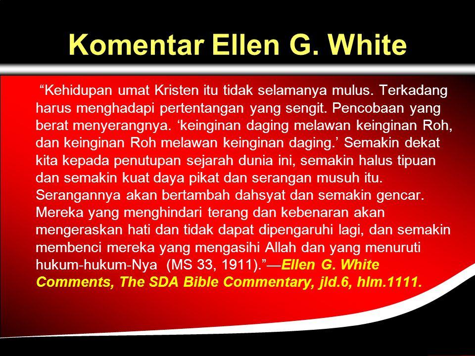 Komentar Ellen G.White Kehidupan umat Kristen itu tidak selamanya mulus.