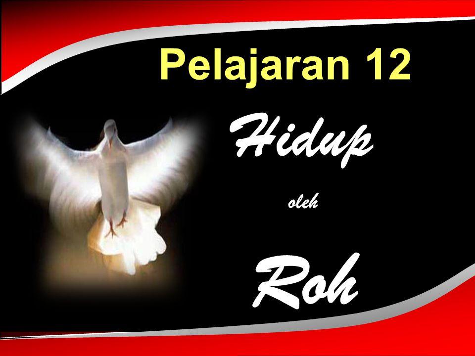 Pelajaran 12 Hidup oleh Roh ADAPT it! Teaching Approach