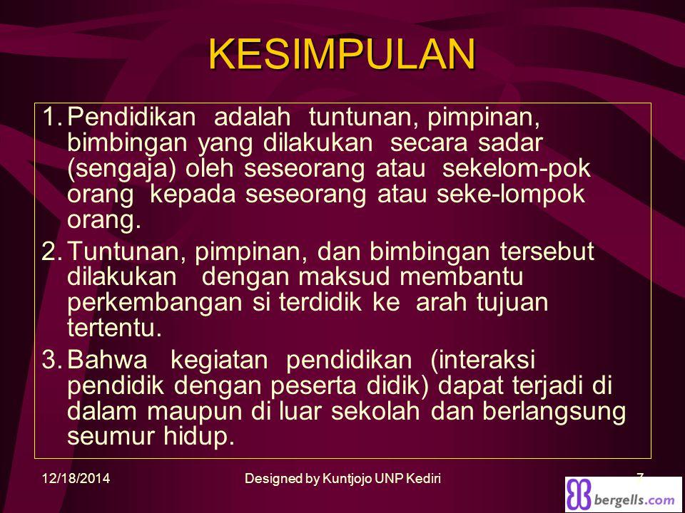 Any questions? 12/18/2014Designed by Kuntjojo UNP Kediri8